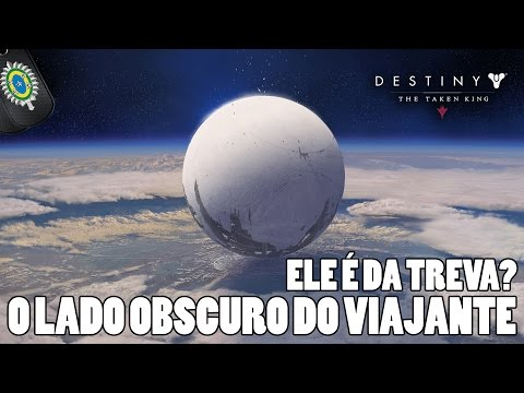 Destiny - O Lado Obscuro do Viajante! Ele é da Treva?