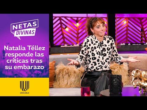 Natalia Téllez aclara su punto de vista sobre la maternidad | Netas Divinas | Unicable