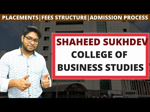 Shaheed sukhdev college of business studies Admission Process Fee structure Placement details