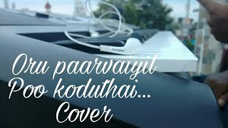 Oru paarvaiyil poo koduthai cover..💚| dhanush| siva manasula sakthi| yuvan shankar raja