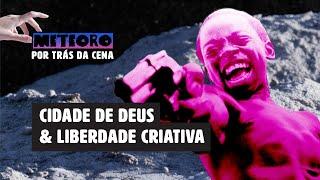 COMO CIDADE DE DEUS MUDOU O CINEMA BRASILEIRO | METEORO POR TRÁS DA CENA