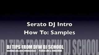 DFW DJ School _ Serato DJ Intro Tips : Samples