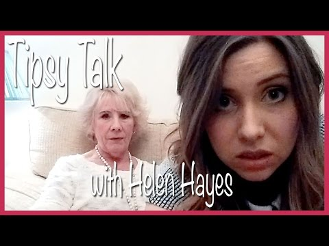 Tipsy Talk with Helen Hayes