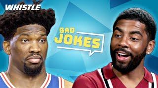 NBA Players Tell BAD JOKES   ft. Kyrie Irving & Joel Embiid