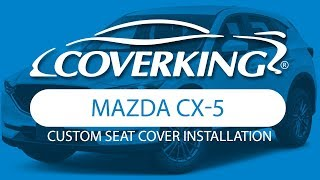 How to Install 2017-2019 Mazda CX-5 Custom Seat Covers | COVERKING®