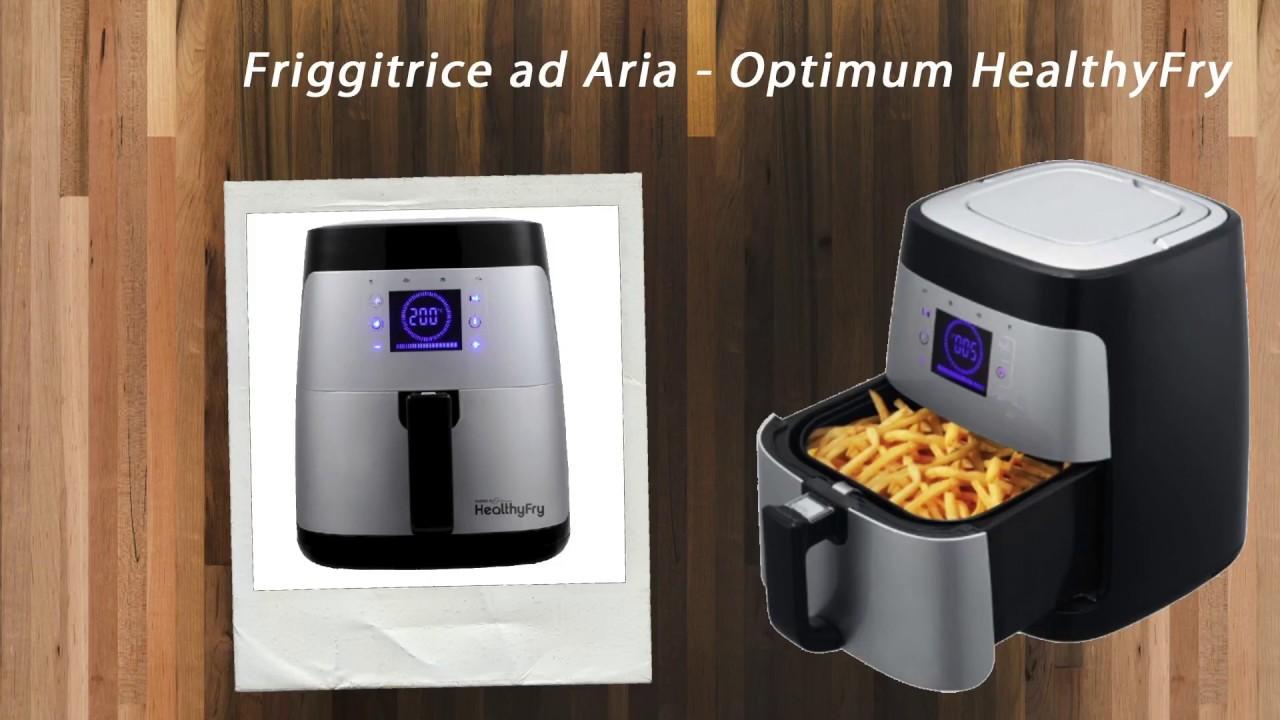 Friggitrice Ad Aria Prezzo.Friggitrice Ad Aria Healthy Fry Optimum Video Recensione Youtube