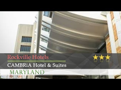 CAMBRiA Hotel & Suites - Rockville Hotels, Maryland