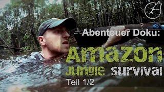 Abenteuer Doku: Amazon Jungle Survival Teil 1/2