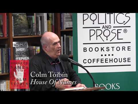 "Colm Tóibín, ""House Of Names"""