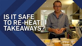Is It Safe To Re-Heat Takeaways? | Brit Lab | Earth Lab