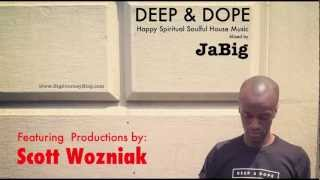 Scott Wozniak DEEP & DOPE Soulful House Music Mix by DJ JaBig