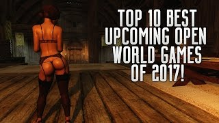 10 CRAZY UPCOMING OPEN WORLD GAMES OF 2017 | PS4 XBOX ONE PC Wii U SWITCH