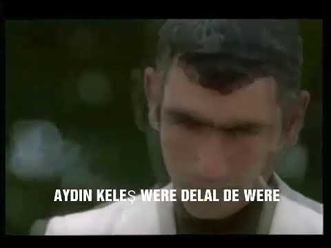 Aydın Keleş were delal de were