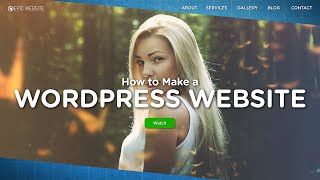How to Make a WordPress Website | 2019 Step-by-Step Beginners Guide