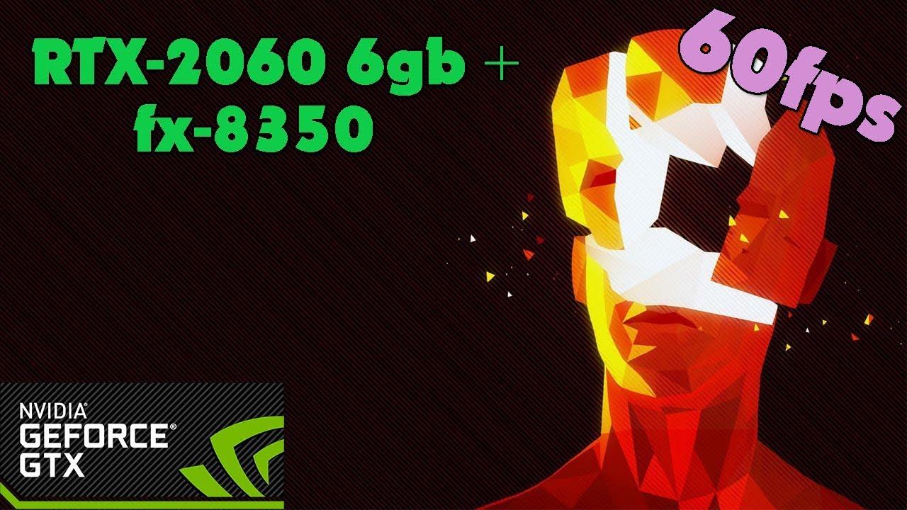 Superhot - RTX-2060 6gb + fx-8350 - Ultra Settings - 60fps