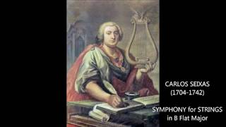 CARLOS SEIXAS - SYMPHONY FOR STRINGS in B FLAT MAJOR
