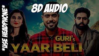 Yaar Beli  Guri 8D AUD O USE HEADPHONE  Parmish Verma  Latest Punjabi Songs