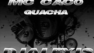 Mc Caco - Guacha Dj Alexis