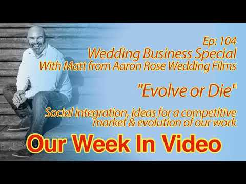 Ep104: Evolve or Die. A Wedding Videography Business Special