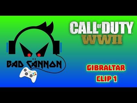 BAD CANNON - Call of Duty World War 2 - Gibraltar Clip 1