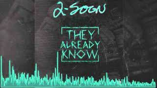 2-Soon - They already know - (Official Song)