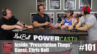 "PowerCast #101 - Inside ""Prescription Thugs"" - Guest Chris Bell | SuperTraining.TV"