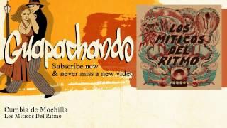 Los Miticos Del Ritmo - Cumbia de Mochilla - Guapachando
