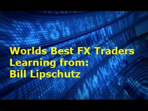 worlds best currency traders legendary forex trader bill lipschutz best tips and trading advice youtube
