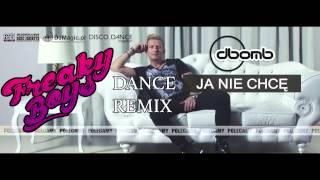 dbomb - Ja nie chcę  (Freaky Boys Dance Remix)