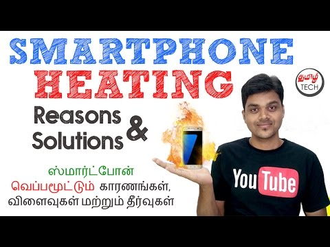 Smartphone Heating(வெப்பம்) : Reasons , Effects & Solutions | TAMILTECH