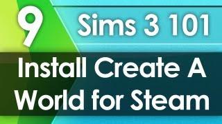 Sims 3 101 - Install Create A World for Steam