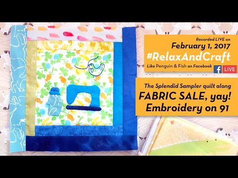 2-1-17 FABRIC SALE! Embroidery on Block 91 of #TheSplendidSampler quilt along. #RelaxAndCraft