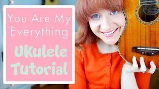 You Are My Everything - Dylan Laine (EASY UKULELE TUTORIAL)