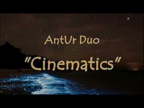 """AntUr Duo - """"Cinematics"""""""