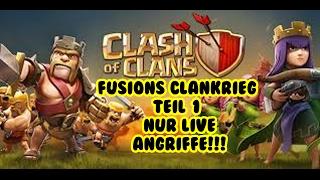 FUSIONS CLANKRIEG | NUR LIVE ANGRIFFE | TEIL 1 | Clash of Clans | [German Deutsch HD+]