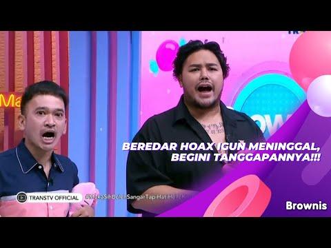BEREDAR HOAX IGUN MENINGGAL, BEGINI TANGGAPANNYA!!! | BROWNIS (21/9/21) P1