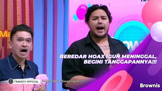 Download BEREDAR HOAX IGUN MENINGGAL, BEGINI TANGGAPANNYA!!!   BROWNIS (21/9/21) P1