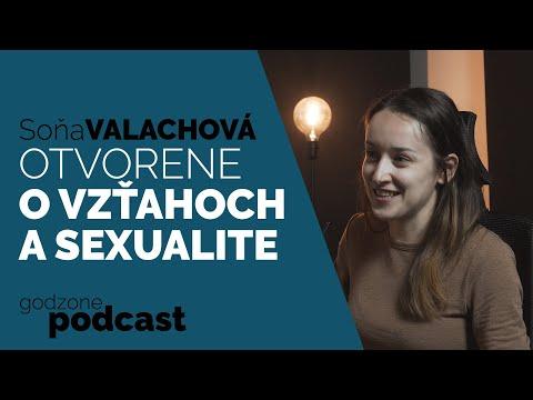 OTVORENE O VZŤAHOCH A SEXUALITE - SOŇA VALACHOVÁ | GODZONE PODCAST