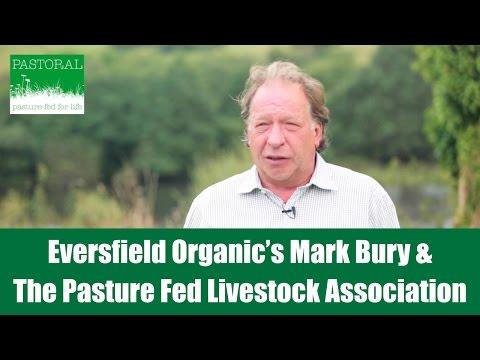 Eversfield Organic's Mark Bury on the Pasture Fed Livestock Association