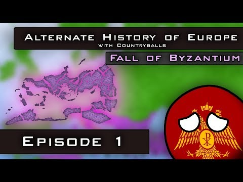 Alternate History of Europe with Countryballs | Fall of Byzantium | Episode 1: Fall of Eastern Rome
