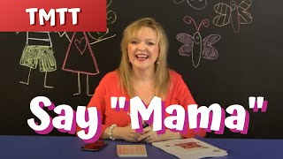 Teach Your Child to Say &quotMama&quot... Therapy Tip of the Week for 5.4.14