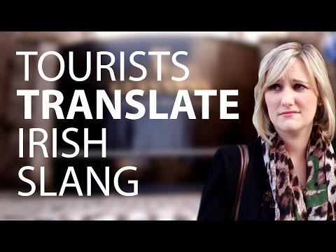 Tourists Try To Translate Irish Slang