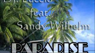 DJ Luccio feat. Sandy Wilhelm - Paradise (Sandy Wilhelm Remix) HQ