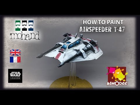 ( Fr& Eng) How To Paint : Airspeeder For Star Wars Legion