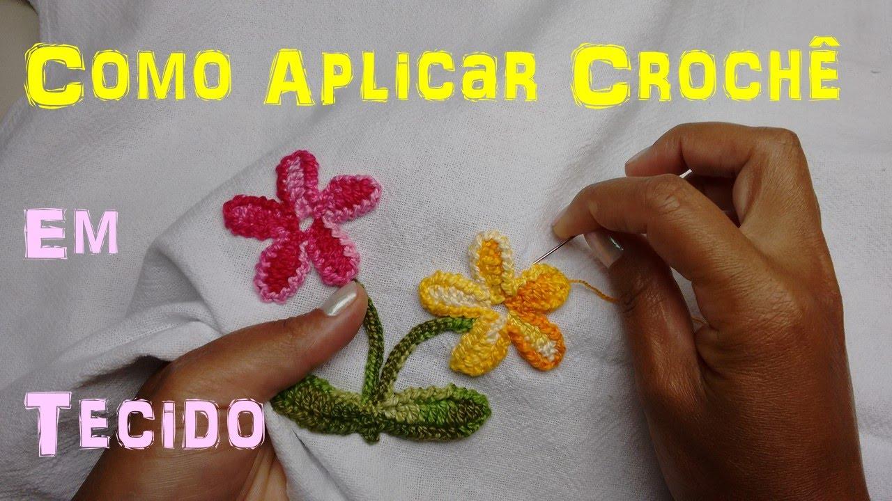 Excepcional Como Aplicar Crochê em Tecidos, Camisetas e Roupas em Geral - YouTube JZ22