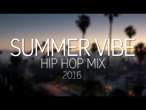 Summer Vibe | Hip Hop Mix 2016