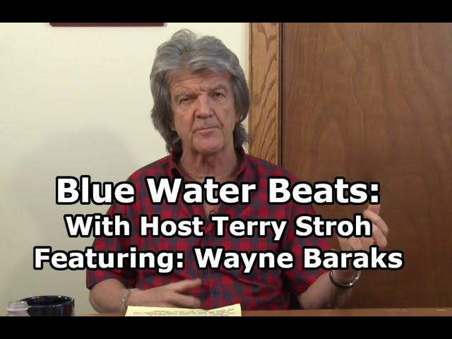 Blue Water Beats With Terry Stroh: Featuring Wayne Baraks