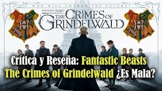 Crítica y Reseña Fantastic Beasts The Crimes of Grindelwald ¿Es Mala?