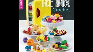 Ice Box Crochet Book Preview Patterns For Miniature Food