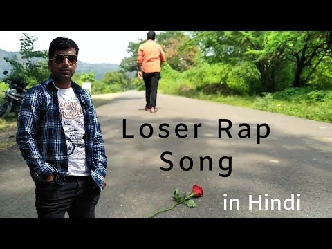 Loser Rap Song In Hindi | Loser Rap Song |